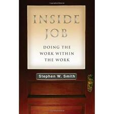 Inside Job - Paperback NEW Stephen W. Smit 2015-08-21
