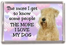 "Soft Coated Wheaten Terrier Fridge Magnet ""THE MORE I LOVE MY DOG"" by Starprint"