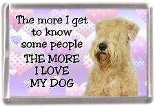 "Soft Coated Wheaten Terrier Fridge Magnet ""THE MORE I LOVE MY DOG"" by Starprint"