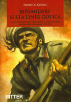 D. Del Giudice - BERSAGLIERI SULLA LINEA GOTICA - Divisione ITALIA - RSI 1943/45