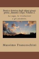 Storia e Dottrina Degli Ultimi Giorni: Prima , Durante e Dopo. Volume 2 : La...