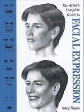 The Artist's Complete Guide to Facial Expression by Gary Faigin 1990 New