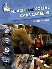 Health and Social Care Careers (In the Workplace) by Geoff Barker