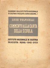 COMMENTO ALLA CARTA DELLA SCUOLA L.VOLPICELLI IST.NAZ.CULT.FASCISTA 1940(UA650)