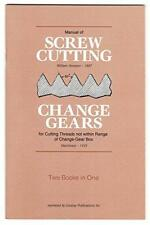 Manual of Screw Cutting and Change Gears (2 Books in 1) / machining