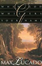 When God Whispers Your Name by Max Lucado (1994, Hardcover)