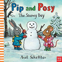 Pip and Posy: The Snowy Day, Very Good Condition Book, Scheffler, Axel, ISBN 978