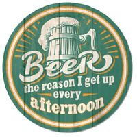 Beer Reason I Wake Up Afternoon Humor Funny Retro Round Art Decor Metal Tin Sign