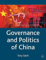 Governance and Politics of China (Comparative Government and Politics), Saich, T