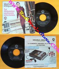 LP 45 7'' GIGLIOLA CINQUETTI La domenica andando alla messa Pastora*no cd mc vhs