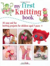 My First Knitting Book: 35 easy and fun knitting p