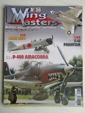 WING MASTERS  N° 56 /F-4J PHANTOM 1/48 / P-400 AIRACOBRA 1/48 / A6M2 ZERO 1/32