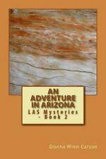 An Adventure in Arizona : Las Mysteries - Book 2 by Donna Wren Carson (2014,...