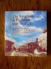 DE SAUMUR A POITIERS PAR LE RAIL Michel Harouy 2006 tbe chemin de fer trains