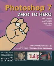 Photoshop 7 Zero to Hero by Gavin Cromhout, Julie Hatton, Martin Jacobsen, Vika