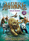 NEW Spirit Animals: Book 1: Wild Born by Brandon Mull