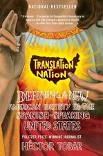 Translation Nation: Defining a New American Identity in the Spanish-Speaking U..