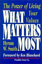 What Matters Most : The Power Of Living Your Value