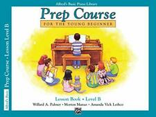 Alfred's Basic Piano Library: Alfred's Basic Piano Prep Course Lesson Book, Bk B