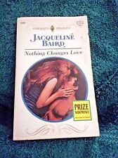 NOTHING CHANGES LOVE by JACQUELINE BAIRD 1995 HARLEQUIN 1st PB