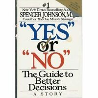 Yes or No: The Guide to Better Decisions by Spencer Johnson