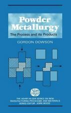 New Manufacturing Processes and Materials Ser.: Powder Metallurgy : The...