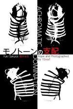 Achromatic Domination : KINBAKU Photo Book: By Sakurai, Yuki