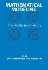 Mathematical Modeling: Case Studies from Industry by