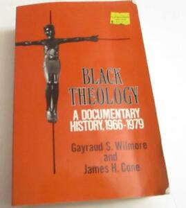 BLACK THEOLOGY: A DOCUMENTARY HISTORY, 1966-1979 By Gayraud S. Wilmore -pb book
