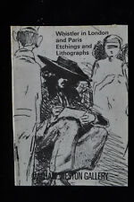 WHISTLER IN LONDON PARIS ETCHING LITHOGRAPH WILLIAM WESTON EXHIBITION CATALOGUE