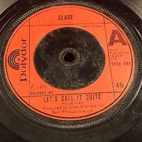 "SLADE Let's Call It Quits 1976 UK 7"" vinyl single EXCELLENT CONDITION original"