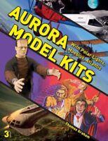 Aurora Model Kits : With Polar Lights, Moebius, Atlantis, Paperback by Graham...