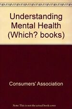 Understanding Mental Health (Which? books),Consumers' Association