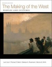 The Making of the West: Peoples and Cultures 4th Edition Hunt Martin Fourth