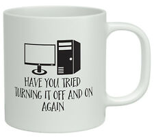 Tried Turning It On and Off again? White 10oz Novelty Mug Computer Birthday Gift