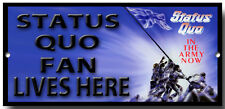 STATUS QUO FAN LIVES HERE ENAMELLED METAL SIGN. IN THE ARMY NOW