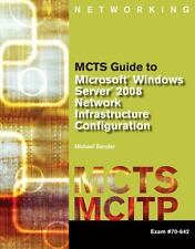 MCTS Guide to Microsoft Windows Server 2008 By: Michael Bender
