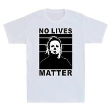 No Lives Matter Michael Myers Funny Halloween Horror Scary Men's T-Shirt Cotton