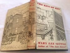 Mary Lee Settle The Kiss of Kin First ed in D/J 1955