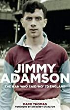Jimmy Adamson: The Man Who Said No to England, New, Dave Thomas Book