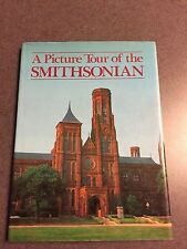 1987 A Picture Tour of the Smithsonian Institution Color Hardcover