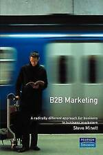 A B2B Marketing: Radically Different Approach for Business-to-Business-ExLibrary