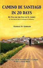 Camino de Santiago in 20 Days: My Way on the Way of St. James by St. Germain, R