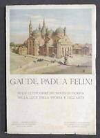Gaude, Padua felix! - Sulle ultime orme del Santo di Padova - 1^ ed. 1931