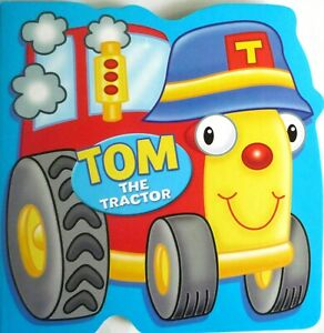 TOM THE TRACTOR - BOARD BOOK - toddler, boy, girl - great quality - BRAND NEW