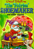 The Fairies' Shoemaker and Other Stories (Enid Blyton's Popular Rewards Series 2