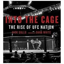 Into the Cage: The Rise of UFC Nation, , Gullo, Nick, Very Good, 2013-10-29,