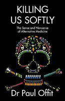 Killing Us Softly by Offit, Paul A