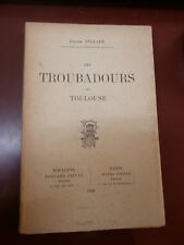 Anglade Les Troubadours de Toulouse Illustré