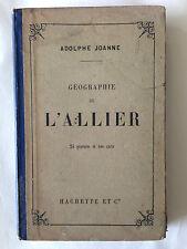 GUIDE JOANNE 1903 GEOGRAPHIE DE L'ALLIER HACHETTE